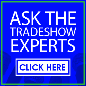 ASK THE TRADESHOW EXPERTS banner